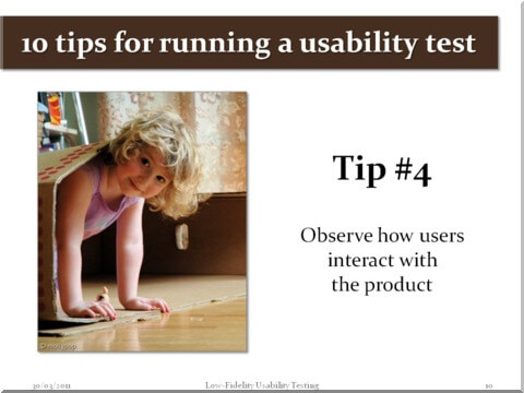 Tip #4 - Observe how users interact with the product