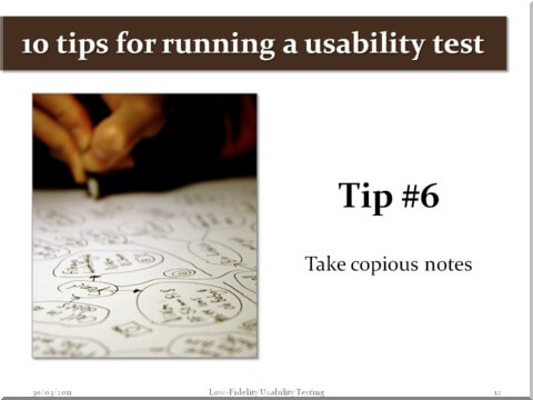Tip #6 - Take copious notes