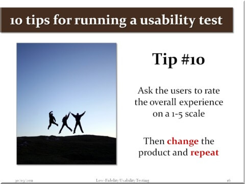 Tip #10 -  Ask the users to rate the overall experience on a 1-5 scale