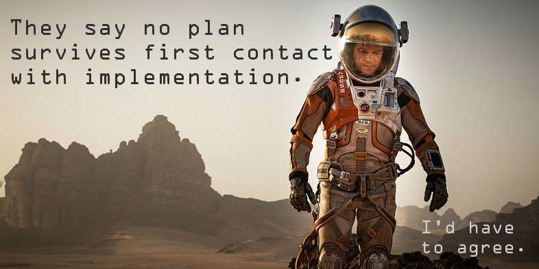 "The Martian: ""They say no plan survives first contact with implementation."""